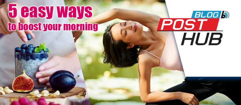 5Easy habits which will boost your morning